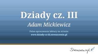 Dziady cz. 3 (III) - streszczenie, audiobook (Adam Mickiewicz)