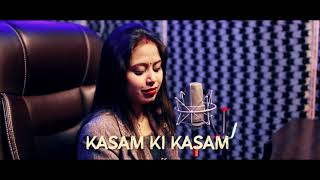 Kasam Ki Kasam | Cover | Unplugged 2019 | Kavita Pippal