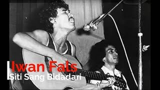 Iwan Fals - Siti Sang Bidadari + Lirik - Lagu Tidak Beredar