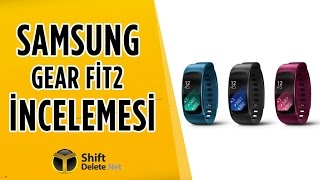 Samsung Gear Fit 2 inceleme - GPS destekli şık akıllı bileklik!