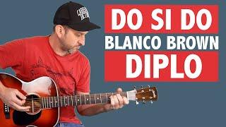 Do Si Do Guitar Tutorial - Diplo & Blanco Brown (CHORDS)