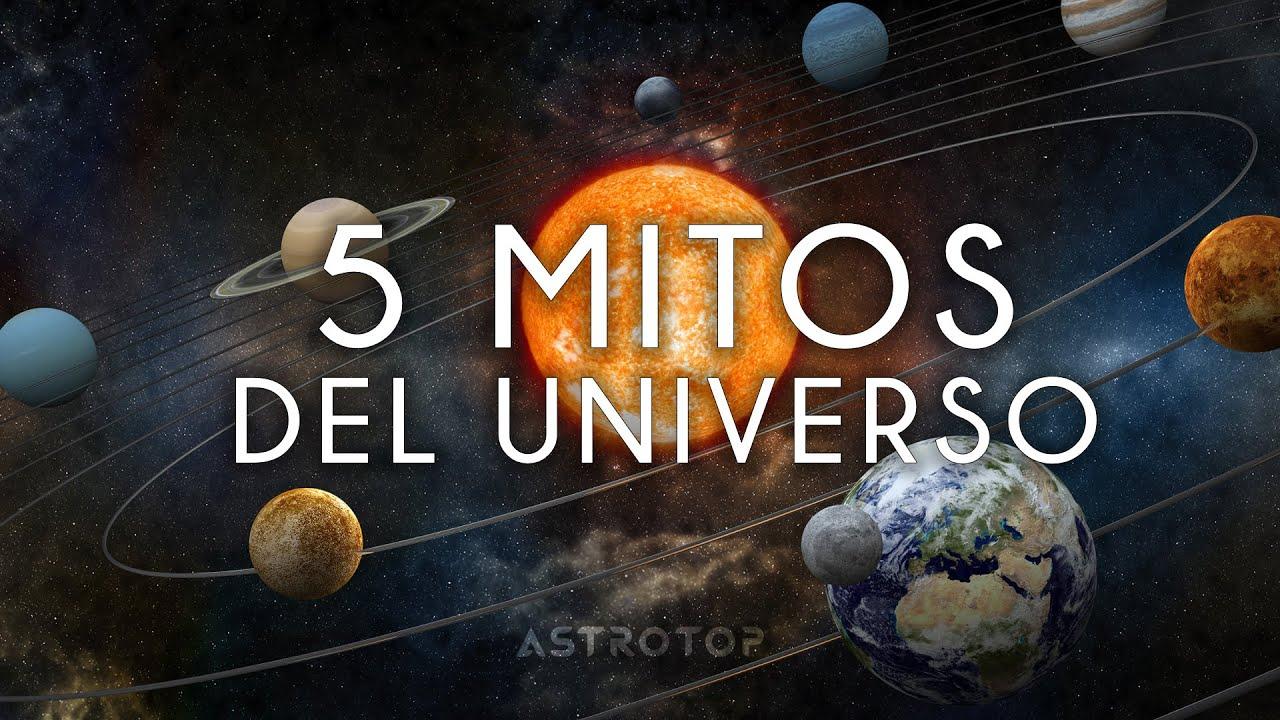 5 Mitos Del Universo Que Tenemos Que Dejar De Creer Youtube