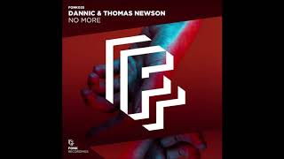 Dannic & Thomas Newson - No More (Extended Mix)