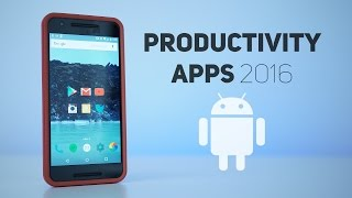 Best Productivity Apps for Android 2017!