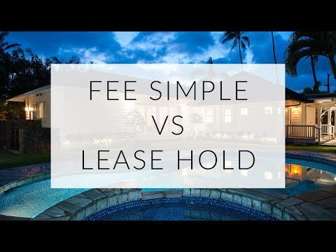 Fee Simple vs Lease Hold Explained | Hawaii Real Estate