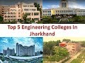Top 5 Engineering Colleges In Jharkhand