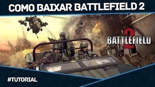 Como Baixar Battlefield 2 para PC Completo