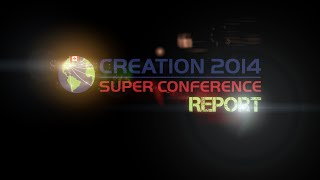 2014 Creation Super Conference Report by CMIcreationstation