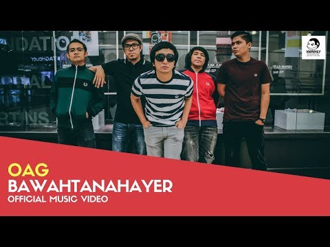 OAG - Bawahtanahayer (Official Music Video)