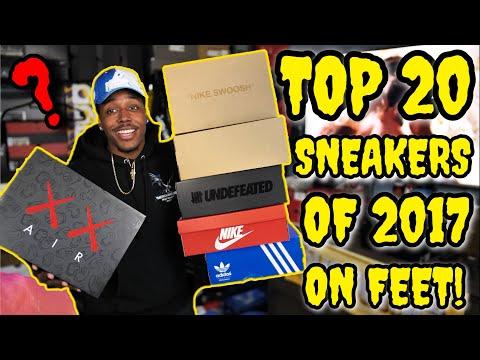 MY TOP 20 BEST / FAVORITE SNEAKERS OF 2017 ON FEET! (HYPEBEAST BEWARE!)