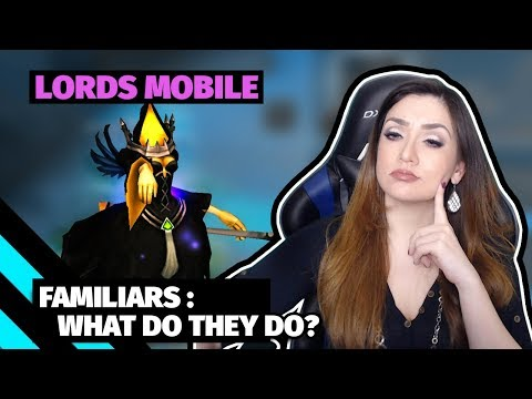 Lords Mobile : Familiars & What Do They Do