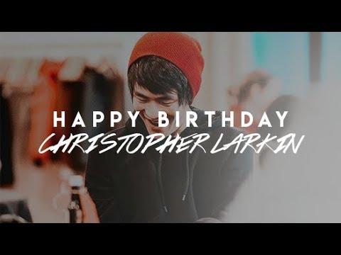 can you feel it  happy birthday christopher larkin