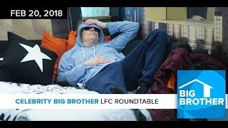 Celebrity Big Brother  LFC Roundtable Podcast  Feb 20 2018