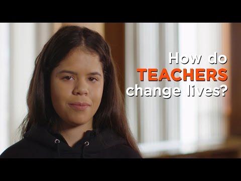 How Do Teachers Change Lives?