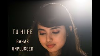 Tu Hi Re Female Cover | Hariharan | Bombay | By Bahar Adhikary |