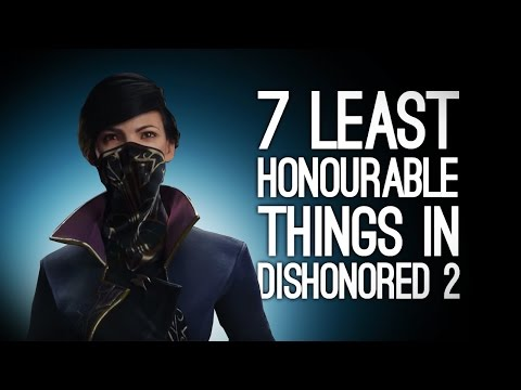 Dishonored 2: 7 Least Honourable Things We've Done So Far In Dishonored 2
