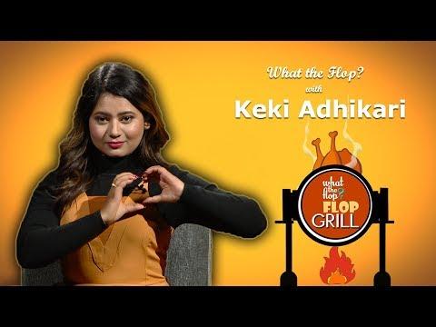 Keki Adhikari | Actor |What The Flop | 07 January 2019