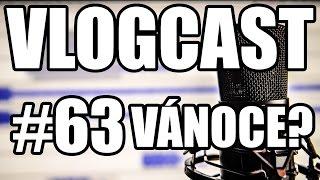 Vlogcast #63 - Já a Vánoce