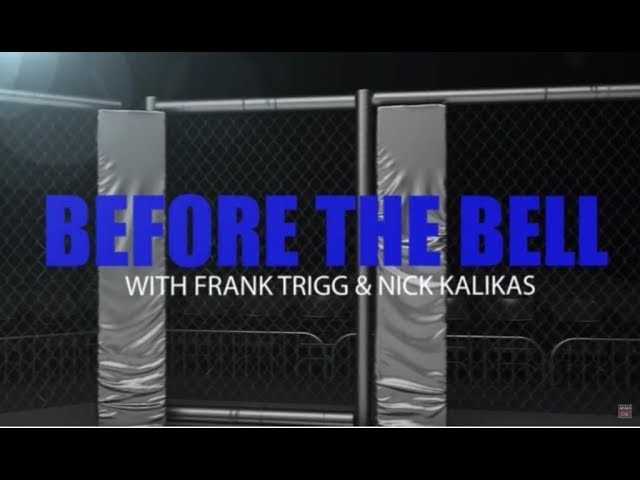 Before The Bell: UFC Fight Night 110 w/ Frank Trigg & Nick Kalikas