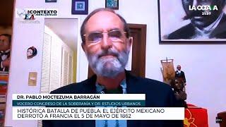 EL EJÉRCITO MEXICANO DERROTÓ A FRANCIA EL 5 DE MAYO DE 1862 Pablo Moctezuma Barragán
