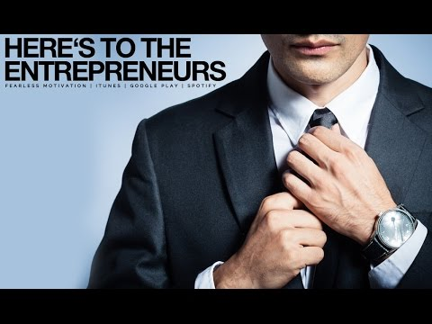 Here's To The Dream Chasers - The Real Entrepreneurs - Motivational Video