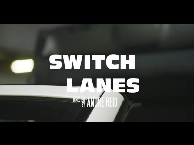 TE dness - SWITCH LANES (MUSIC VIDEO)