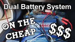 Dual Battery Setup -  On The Cheap $