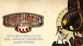 Bioshock Infinite Music - Air on the G String (1723) by J.S. Bach, A. Verzhbilovich, A. Wilhelmj