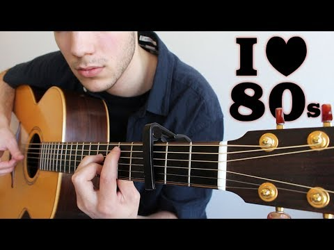 4 fun 80s Songs to play on Guitar (FINGERSTYLE)