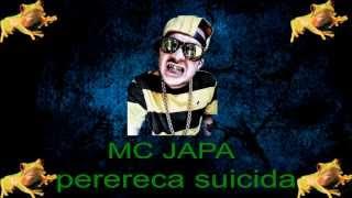 MC JAPA -  PERERECA SUICIDA ♪ ((PESADA))