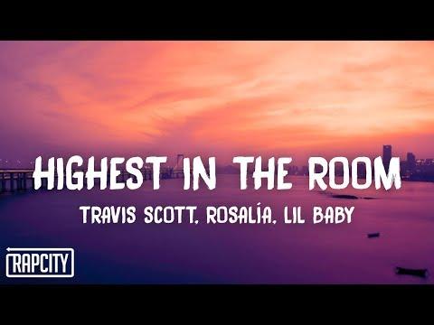 Travis Scott – HIGHEST IN THE ROOM (Lyrics) ft. ROSALÍA, Lil Baby (Remix)