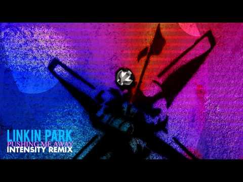 Linkin Park - Pushing Me Away (Intensity Remix) (DL Link in desc.)