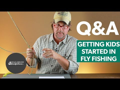 Q&A | #1 - Getting Your Kids Started In Fly Fishing