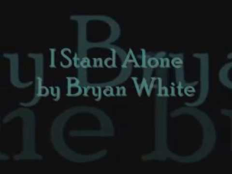 I stand alone lyrics by Bryan White