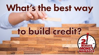 What's the Best Way to Build Credit?