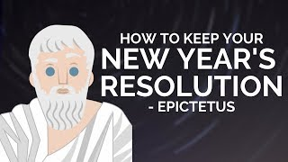 Epictetus - How To Keep Your New Year's Resolutions (Stoicism)