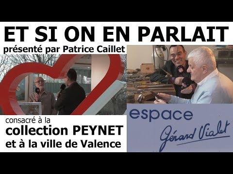 2018 02 06 Et Si On en Parlait   consacré à la ville deValence et à PEYNET   Espace Gérard VIALET