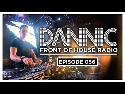 Dannic presents Front Of House Radio 056