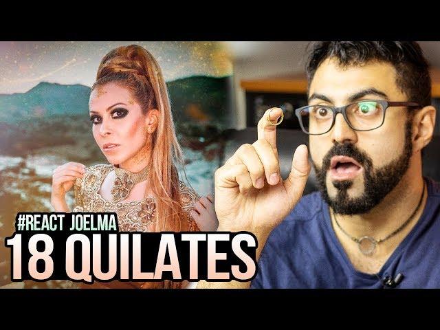 REAGINDO a Joelma - 18 Quilates