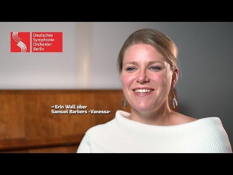 Erin Wall über Samuel Barbers ›Vanessa‹