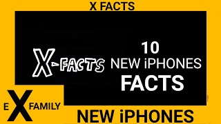 X FACTS | 10 NEW iPhones Facts