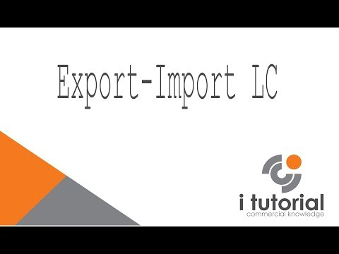Export-Import LC in Bangla. Letter of Credit. Documentary Letter of Credit. Export LC, Import LC