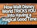 How Walt Disney World Tricks You Into Having a Magical Vacation