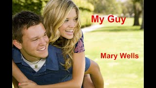 My Guy  - Mary Wells - with lyrics
