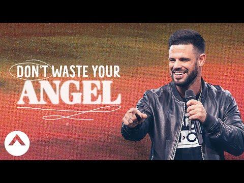 Don't Waste Your Angel | Waymaker | Pastor Steven Furtick