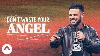 Download Don't Waste Your Angel | Waymaker | Pastor Steven Furtick Mp3 and Videos
