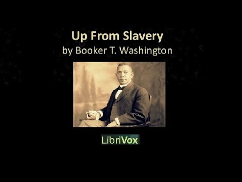 ♡ Full Audio-Book ♡ Up From Slavery ♡  An Autobiography of Booker T. Washington