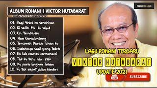 Download lagu Lagu Rohani Terbaik | Viktor Hutabarat | Update 2021 Tanpa Iklan