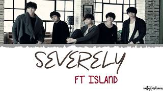 Cover images FT Island - Severely (지독하게) Lyrics [Color Coded_Han_Rom_Eng]