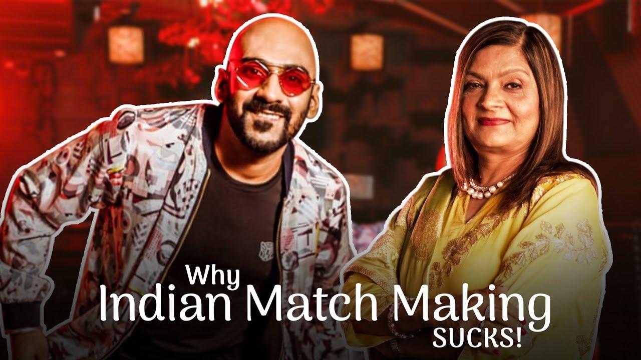Why Indian Matchmaking Sucks! ft. Sahil Khattar
